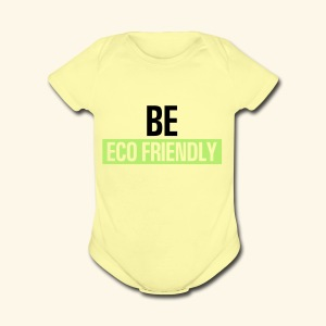 Be ecofriendly - Short Sleeve Baby Bodysuit