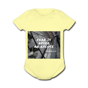 Fear is never an excuse - Short Sleeve Baby Bodysuit