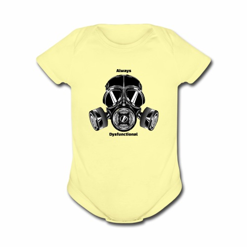 Always dysfunctional - Organic Short Sleeve Baby Bodysuit