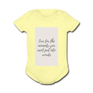 Live for the moments you can't put into words - Short Sleeve Baby Bodysuit