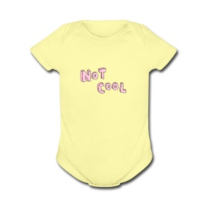 not cool - Short Sleeve Baby Bodysuit