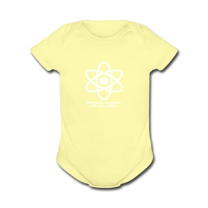think like a proton and stay positive merchandise - Short Sleeve Baby Bodysuit