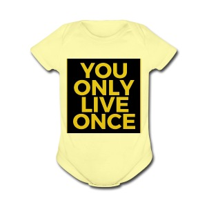 You Only Live Once - Short Sleeve Baby Bodysuit