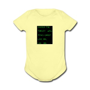 Quench your thirsty with JESUS - Short Sleeve Baby Bodysuit