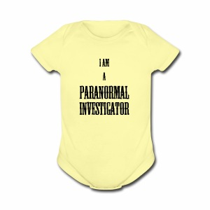 I AM A PARANORMAL INVESTIGATOR - Short Sleeve Baby Bodysuit
