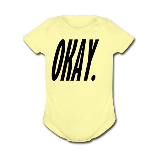 okay. - Organic Short Sleeve Baby Bodysuit