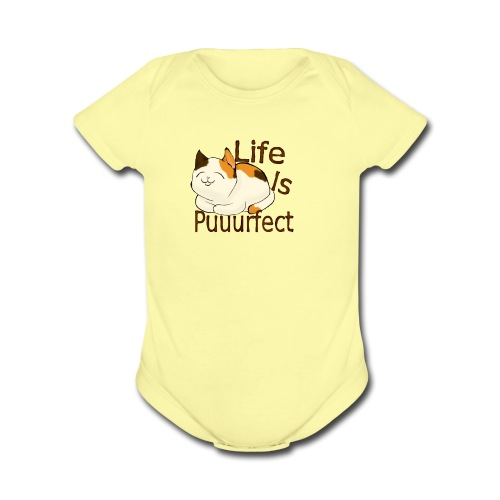 life is perfect when you're a cat - Organic Short Sleeve Baby Bodysuit