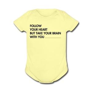 FOLLOW YOUR HEART - Short Sleeve Baby Bodysuit