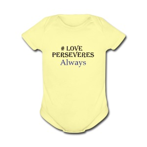 Love Perseveres - Short Sleeve Baby Bodysuit