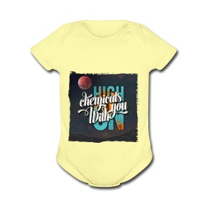 High On Chemicals With You - Short Sleeve Baby Bodysuit
