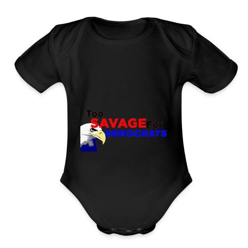 Too Savage For Democrats - Organic Short Sleeve Baby Bodysuit