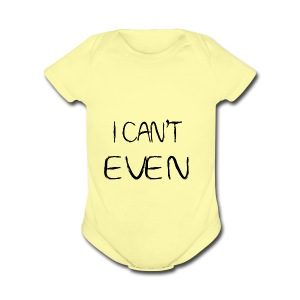i can t even coffee mug - Short Sleeve Baby Bodysuit