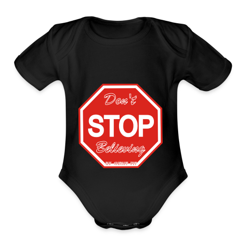 Don't stop believing - Organic Short Sleeve Baby Bodysuit