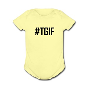 TGIF - Thank God It's Friday T-Shirts and Products - Short Sleeve Baby Bodysuit