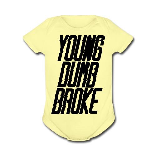 Young Dumb Broke - Organic Short Sleeve Baby Bodysuit