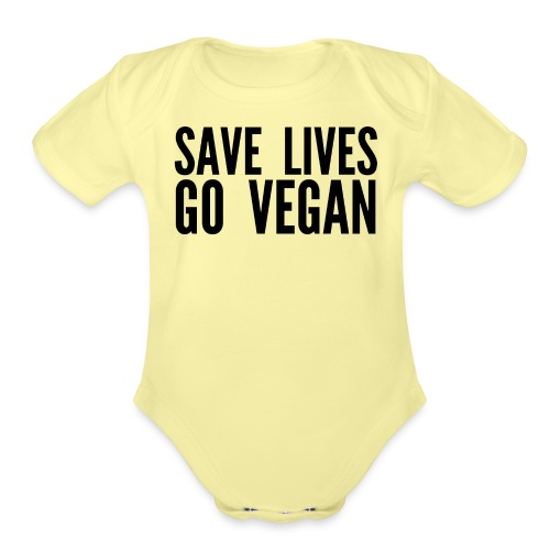 SAVE LIVES GO VEGAN (in black letters) - Organic Short Sleeve Baby Bodysuit