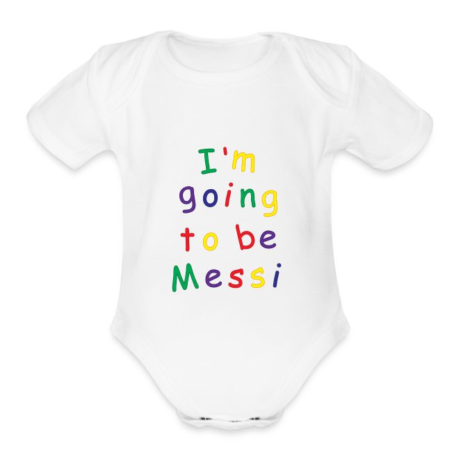 I'm going to be Messi