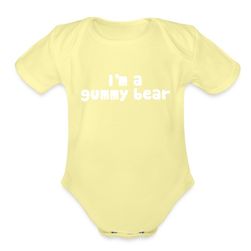 I'm A Gummy Bear Lyrics - Organic Short Sleeve Baby Bodysuit