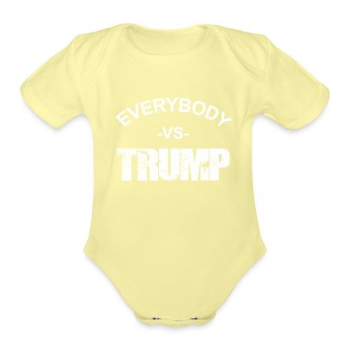 Everybody VS Trump - Organic Short Sleeve Baby Bodysuit