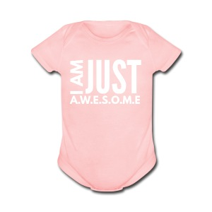 I AM JUST AWESOME - WHITE CLASSIC - Short Sleeve Baby Bodysuit