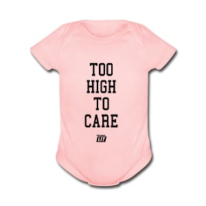 'too high to care' - Short Sleeve Baby Bodysuit