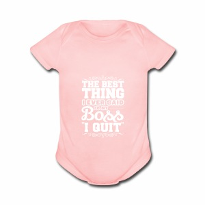 The best thing i ever said - Short Sleeve Baby Bodysuit