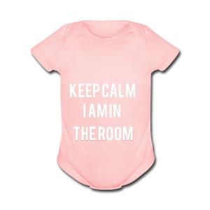 I'm here keep calm - Short Sleeve Baby Bodysuit