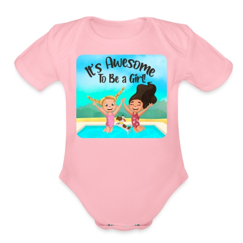 It's Awesome To Be a Girl! - Organic Short Sleeve Baby Bodysuit