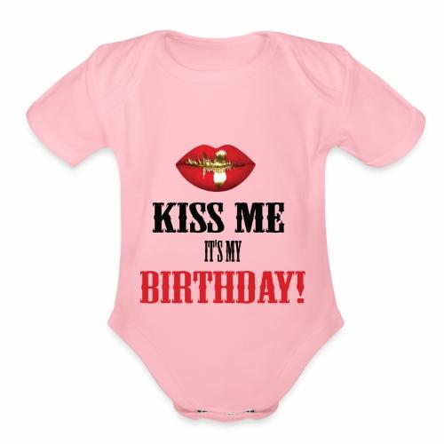 Kiss Me It's My Birthday - Organic Short Sleeve Baby Bodysuit