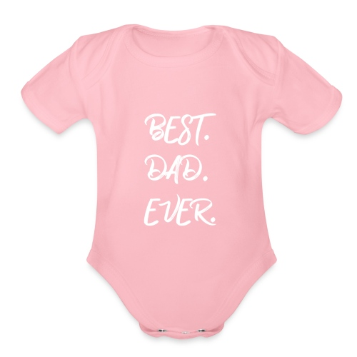 Father's Day - BEST DAD EVER - Organic Short Sleeve Baby Bodysuit
