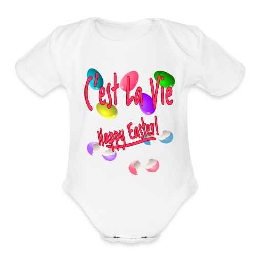 C'est La Vie, Easter Broken Eggs, Cest la vie - Organic Short Sleeve Baby Bodysuit