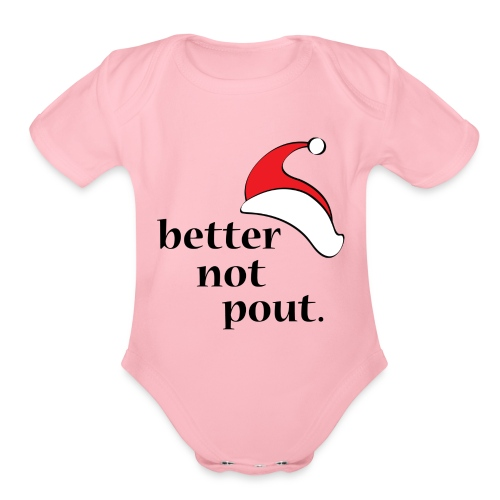 Better Not Pout - Organic Short Sleeve Baby Bodysuit