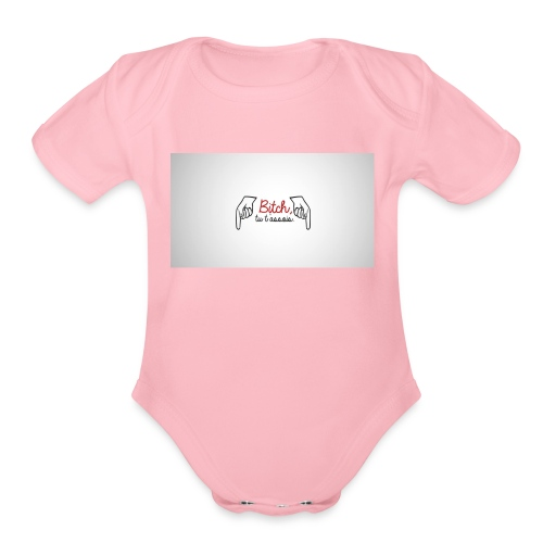 Bitch tu t'assois! - Organic Short Sleeve Baby Bodysuit