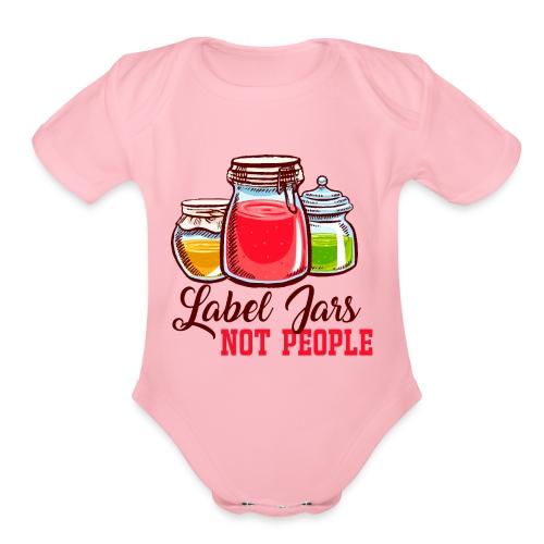 Label Jars Not People - Organic Short Sleeve Baby Bodysuit