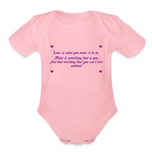 Love quote - Organic Short Sleeve Baby Bodysuit