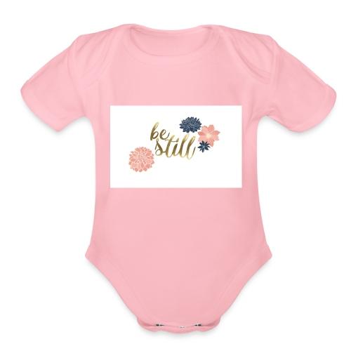 Be still mug - Organic Short Sleeve Baby Bodysuit