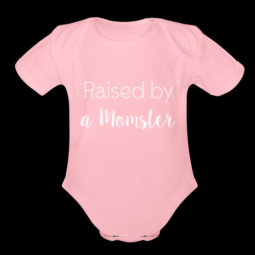 Raised by a Momster - Organic Short Sleeve Baby Bodysuit