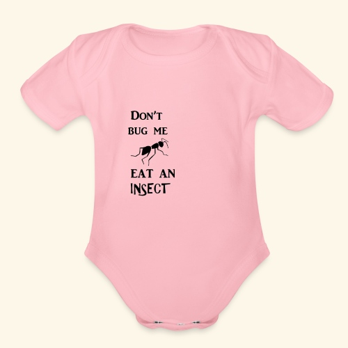 Dont Bug Me - Organic Short Sleeve Baby Bodysuit