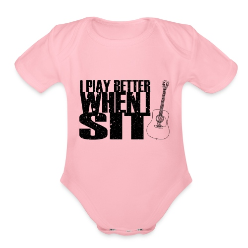 I Play Better When I Sit - Organic Short Sleeve Baby Bodysuit