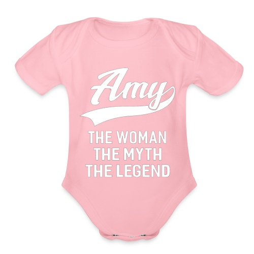Amy The Woman The Myth The Legend First Name Ladie - Organic Short Sleeve Baby Bodysuit