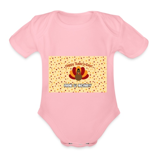 thanksgiving are u scary merch - Organic Short Sleeve Baby Bodysuit