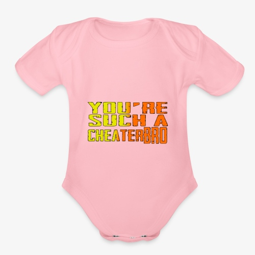 You're such a cheater bro - Organic Short Sleeve Baby Bodysuit