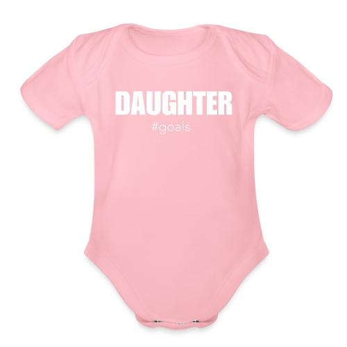 DAUGHTER #goals - Organic Short Sleeve Baby Bodysuit