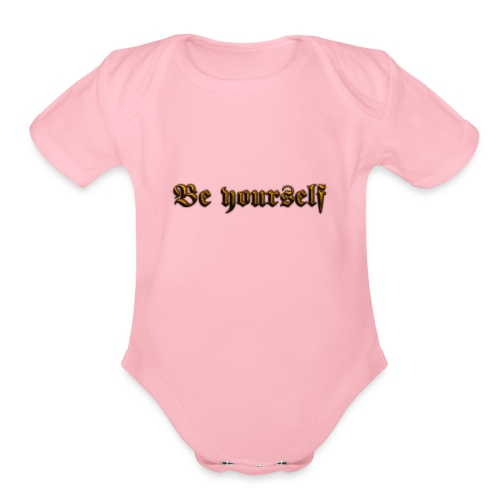 Cool Text Be yourself 261399349692711 - Organic Short Sleeve Baby Bodysuit