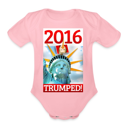 2016 TRUMPED! - Hillary Trumped by Lady Liberty - Organic Short Sleeve Baby Bodysuit
