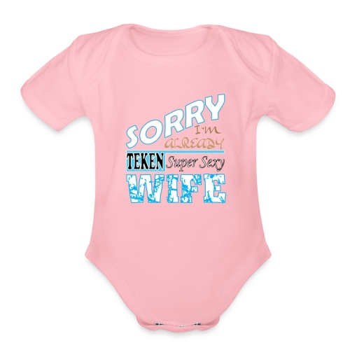 Super sexy Wife t shirt - Organic Short Sleeve Baby Bodysuit