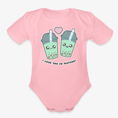 I Love You So Matcha Boba Bubble Tea - Organic Short Sleeve Baby Bodysuit