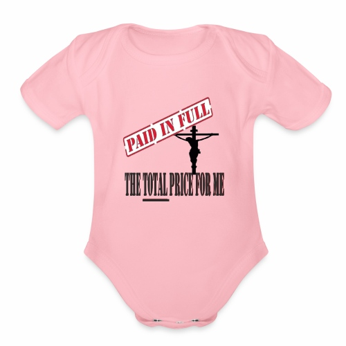 Jesus Paid It In Full - Organic Short Sleeve Baby Bodysuit