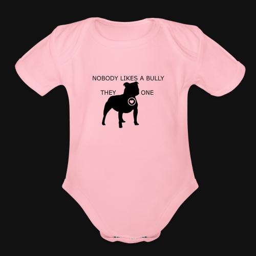 Nobody likes a Bully - Organic Short Sleeve Baby Bodysuit