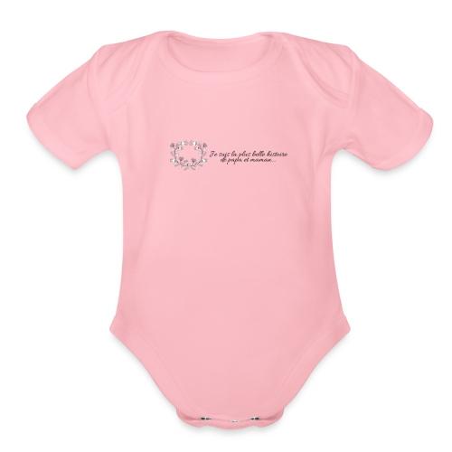 Je suis la plus belle histoire de maman et papa - Organic Short Sleeve Baby Bodysuit
